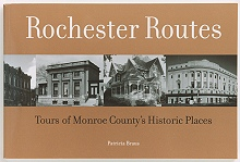 Rochester Routes: Tours of Monroe County's Historic Places 1